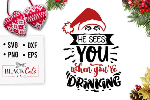 Download Free He Sees You When You Re Drinking Svg Graphic By Blackcatsmedia for Cricut Explore, Silhouette and other cutting machines.