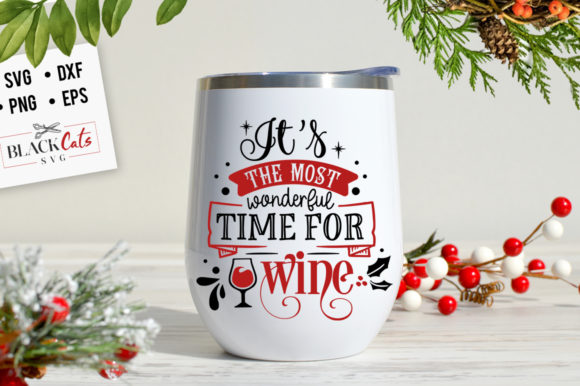 Download Free It S The Most Wonderful Time For Wine Sv Graphic By for Cricut Explore, Silhouette and other cutting machines.