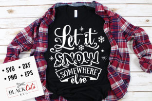 Download Free Let It Snow Somewhere Else Svg Graphic By Blackcatsmedia for Cricut Explore, Silhouette and other cutting machines.