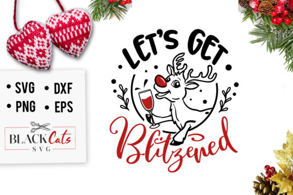 Download Free Let S Get Blitzened Svg Graphic By Blackcatsmedia Creative Fabrica for Cricut Explore, Silhouette and other cutting machines.