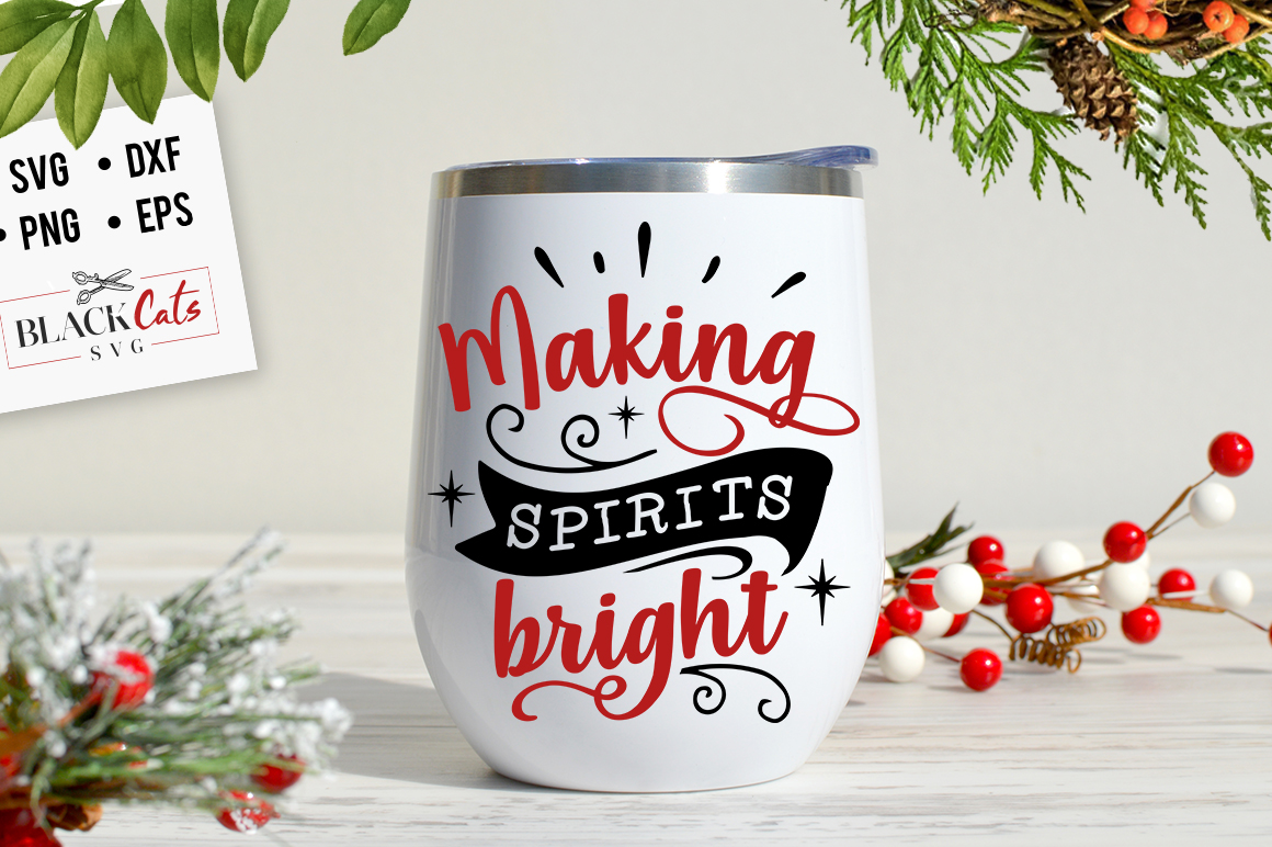 Download Free Making Spirits Bright Svg Graphic By Blackcatsmedia Creative for Cricut Explore, Silhouette and other cutting machines.