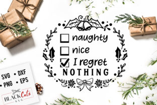 Download Free Naughty Nice I Regret Nothing Svg Graphic By Blackcatsmedia for Cricut Explore, Silhouette and other cutting machines.