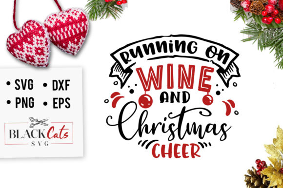 Running on Wine and Christmas Cheer SVG Graphic Crafts By BlackCatsMedia