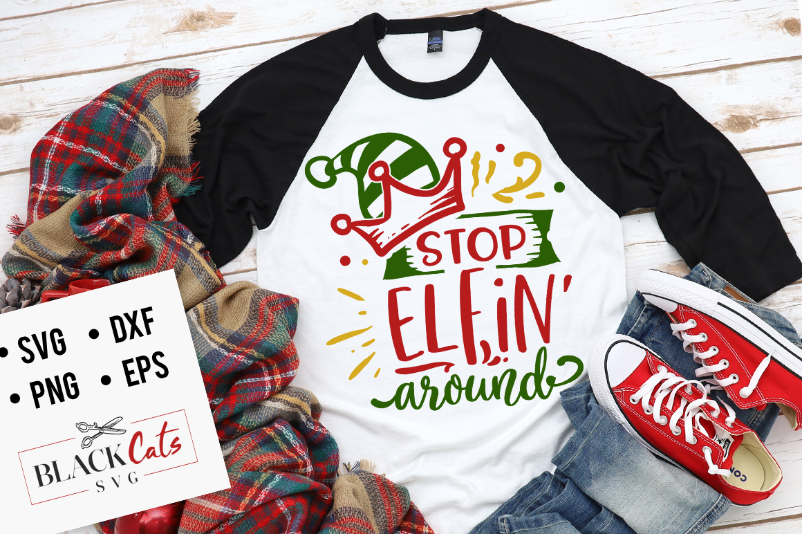 Download Free Stop Elfin Around Svg Graphic By Blackcatsmedia Creative Fabrica for Cricut Explore, Silhouette and other cutting machines.