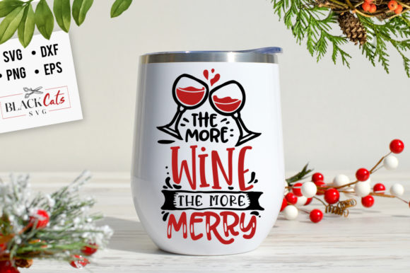 The More Wine the More Merry SVG Graphic Crafts By BlackCatsMedia