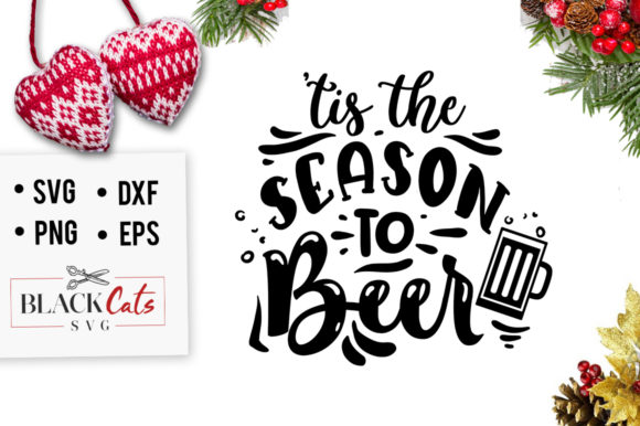 Download Free Tis The Season To Beer Svg Graphic By Blackcatsmedia Creative for Cricut Explore, Silhouette and other cutting machines.