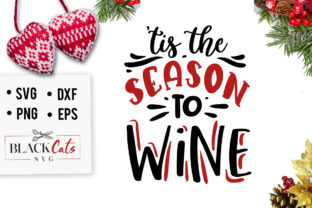 Download Free Tis The Season To Wine Svg Graphic By Blackcatsmedia Creative for Cricut Explore, Silhouette and other cutting machines.