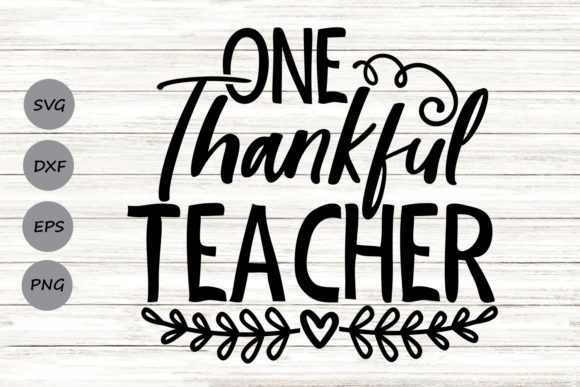 Download Free One Thankful Teacher Graphic By Cosmosfineart Creative Fabrica for Cricut Explore, Silhouette and other cutting machines.