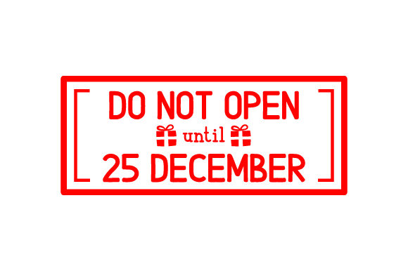 Do Not Open Until 25 December Craft Design By Creative Fabrica Crafts