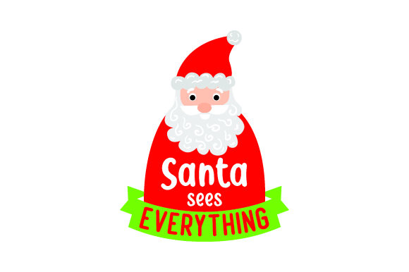 Santa Sees Everything Christmas Craft Cut File By Creative Fabrica Crafts