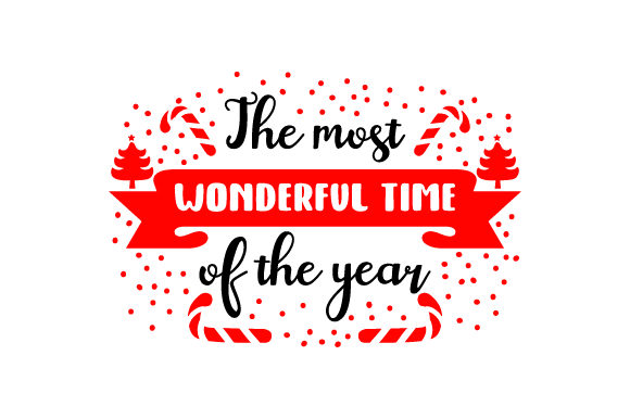 The Most Wonderful Time of the Year Christmas Craft Cut File By Creative Fabrica Crafts