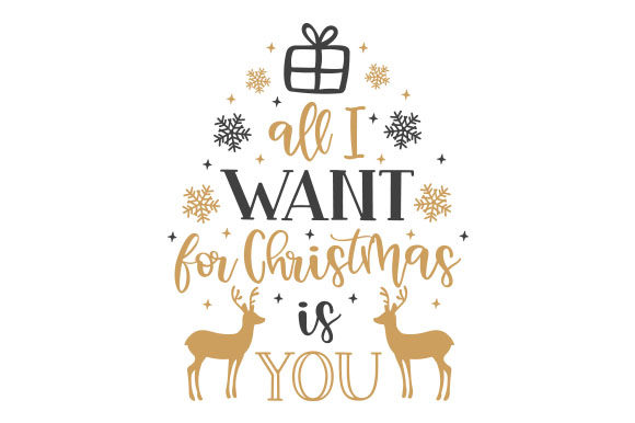 All I Want for Christmas is You Weihnachten Craft Cut File von Creative Fabrica Crafts