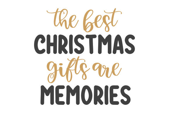 The Best Christmas Gifts Are Memories Weihnachten Plotterdatei von Creative Fabrica Crafts