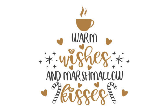 Warm Wishes and Marshmallow Kisses Weihnachten Plotterdatei von Creative Fabrica Crafts