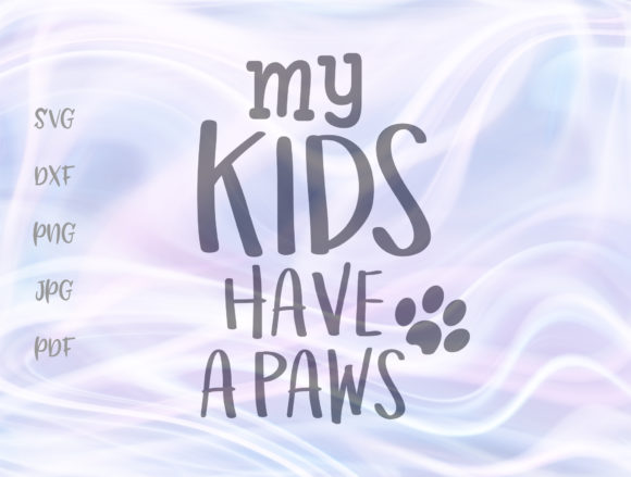 My Kids Have Paws Pet Lover Cut File Graphic By Digitals by Hanna