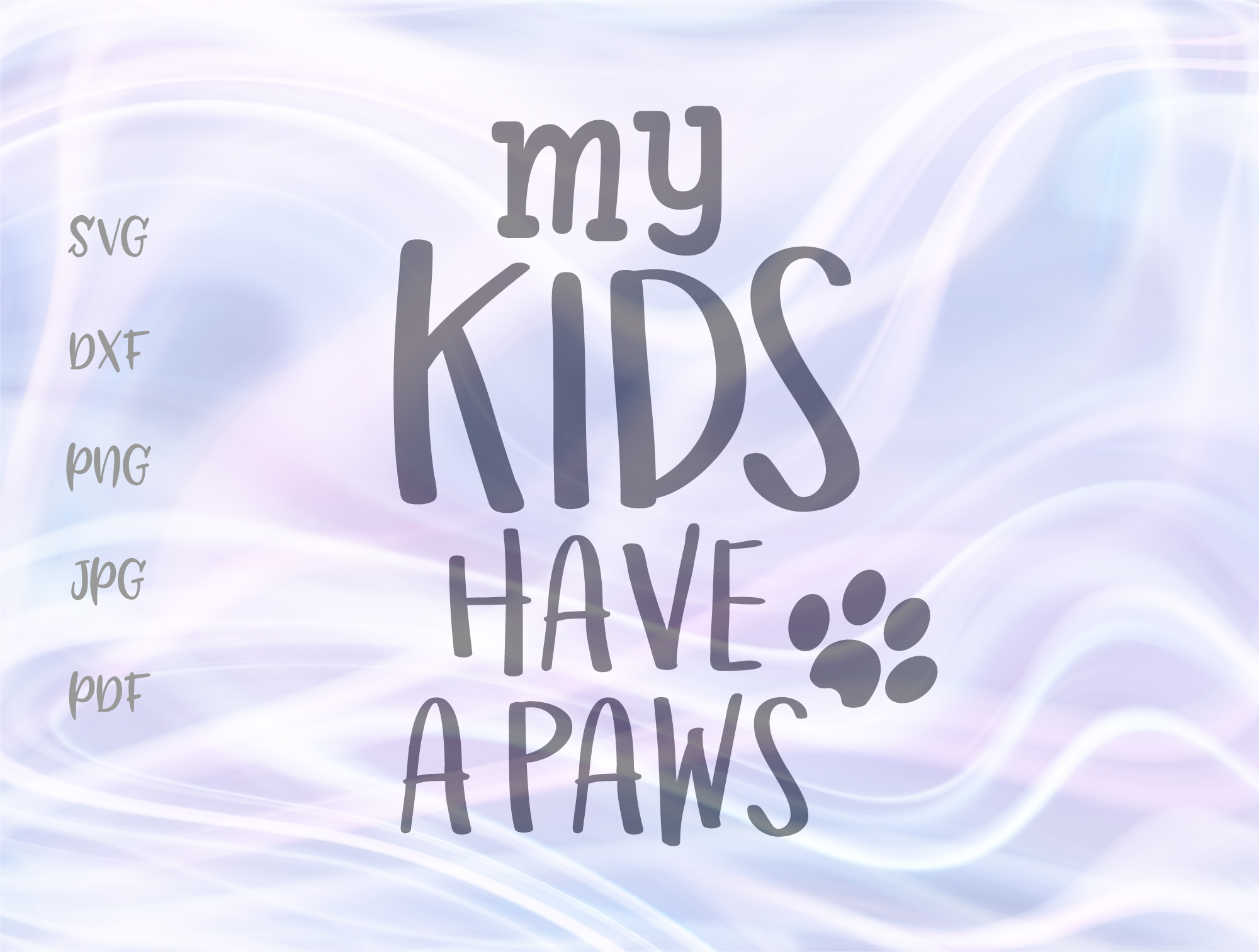 Download Free My Kids Have Paws Pet Lover Cut File Graphic By Digitals By for Cricut Explore, Silhouette and other cutting machines.