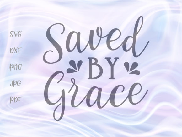 Sign Saved by Grace Cut File Graphic By Digitals by Hanna