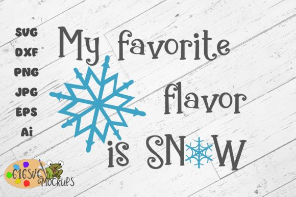 My Favourite Flavour is Snow Graphic By 616SVG Image 5