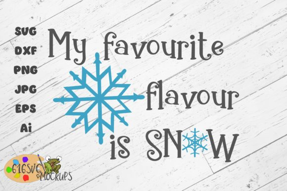 My Favourite Flavour is Snow Graphic By 616SVG
