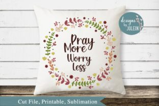 Pray More Worry Less Graphic By Designs by Jolein