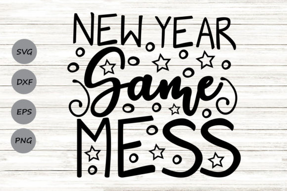 Download Free New Year Same Mess Graphic By Cosmosfineart Creative Fabrica for Cricut Explore, Silhouette and other cutting machines.