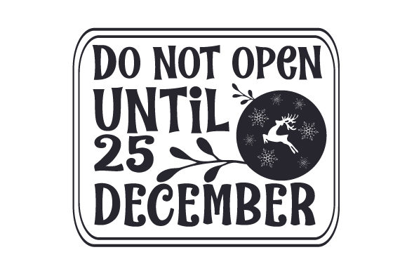Do Not Open Until 25 December Christmas Craft Cut File By Creative Fabrica Crafts - Image 2