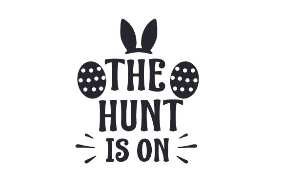 The Hunt is on Easter Craft Cut File By Creative Fabrica Crafts