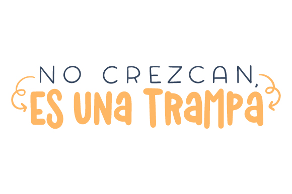 Download Free No Crezcan Es Una Trampa Svg Cut File By Creative Fabrica Crafts for Cricut Explore, Silhouette and other cutting machines.