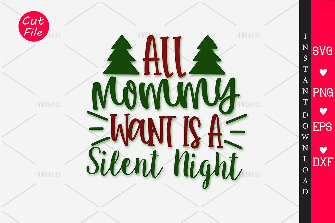 Download Free All Mommy Want Is A Silent Night Svg Graphic By Orindesign for Cricut Explore, Silhouette and other cutting machines.