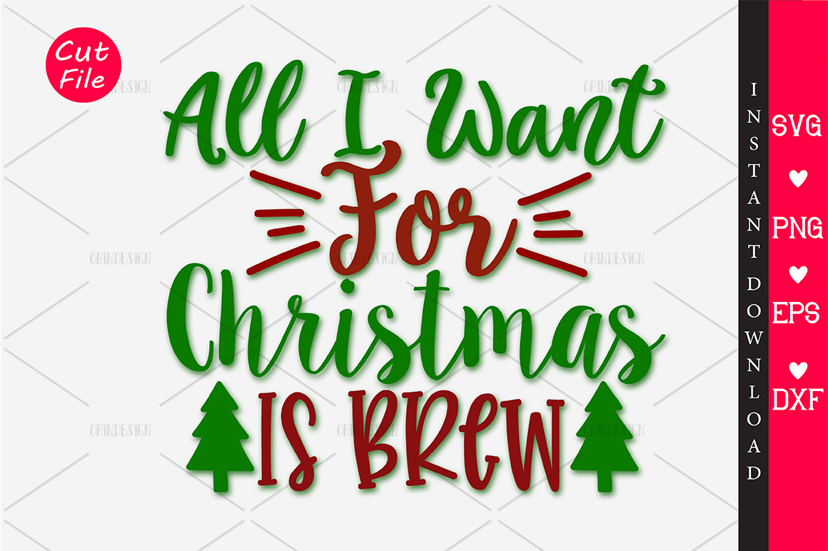 Download Free All I Want For Christmas Is Brew Svg Graphic By Orindesign for Cricut Explore, Silhouette and other cutting machines.