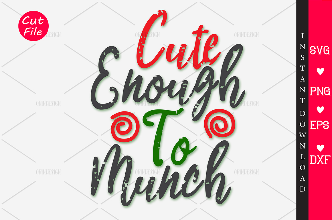 Download Free Cute Enough To Munch Svg Graphic By Orindesign Creative Fabrica for Cricut Explore, Silhouette and other cutting machines.