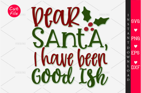 Download Free Dear Santa I Have Been Good Ish Svg Graphic By Orindesign for Cricut Explore, Silhouette and other cutting machines.