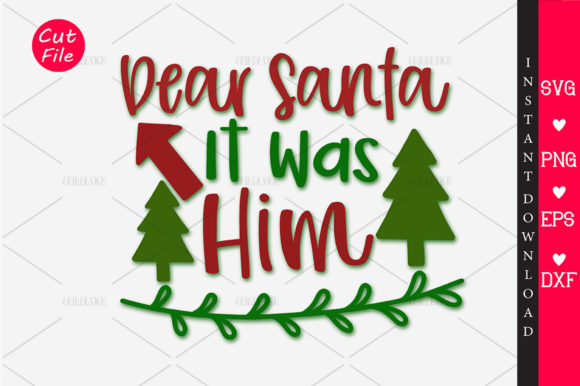 Download Free Dear Santa It Was Him Svg Graphic By Orindesign Creative Fabrica for Cricut Explore, Silhouette and other cutting machines.