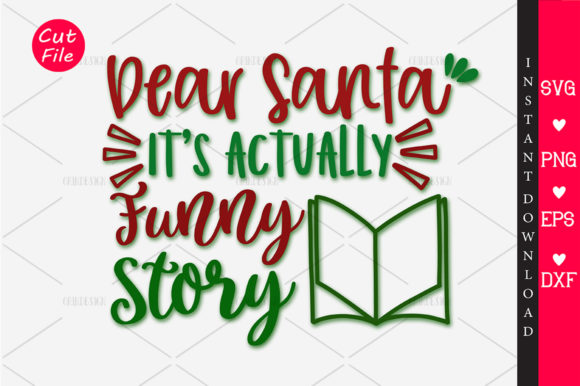 Dear Santa It S Actually Funny Story Svg Graphic By Orindesign