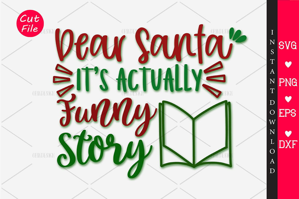 Download Free Dear Santa It S Actually Funny Story Svg Graphic By Orindesign for Cricut Explore, Silhouette and other cutting machines.