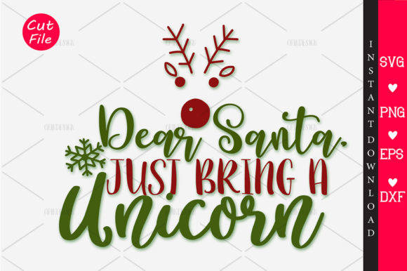 Download Free Dear Santa Just Bring A Unicorn Svg Graphic By Orindesign for Cricut Explore, Silhouette and other cutting machines.