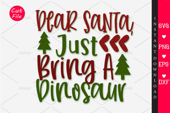 Download Free Dear Santas Just A Dinosaur Svg Graphic By Orindesign for Cricut Explore, Silhouette and other cutting machines.