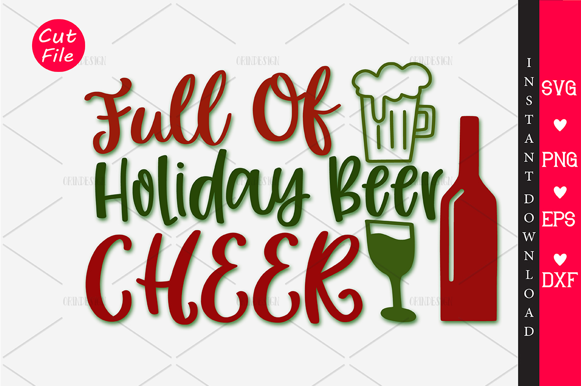 Download Free Full Of Holiday Beer Cheer Svg Graphic By Orindesign Creative for Cricut Explore, Silhouette and other cutting machines.
