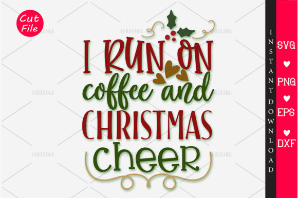 Download Free I Run On Coffee And Christmas Cheer Svg Graphic By Orindesign for Cricut Explore, Silhouette and other cutting machines.