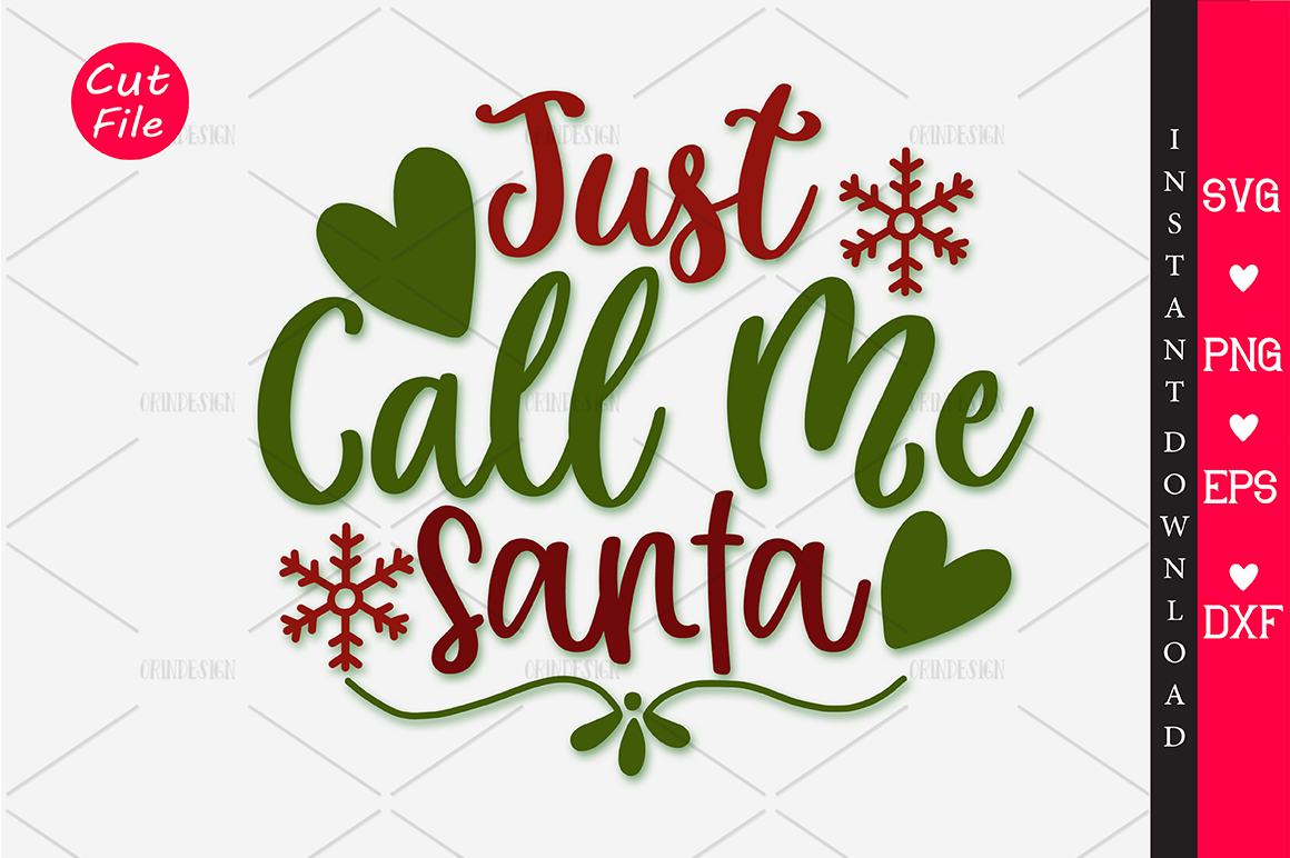 Download Free Just Call Me Santa Svg Graphic By Orindesign Creative Fabrica for Cricut Explore, Silhouette and other cutting machines.