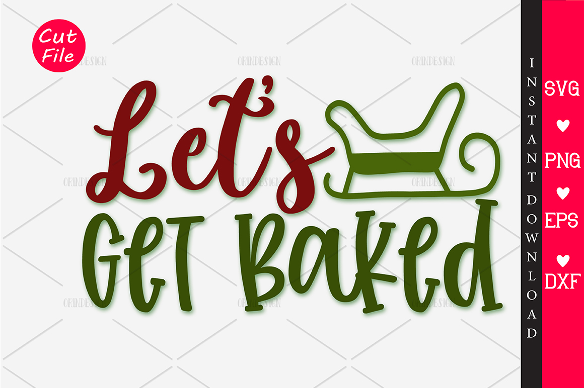 Download Free Let S Get Baked Svg Graphic By Orindesign Creative Fabrica for Cricut Explore, Silhouette and other cutting machines.