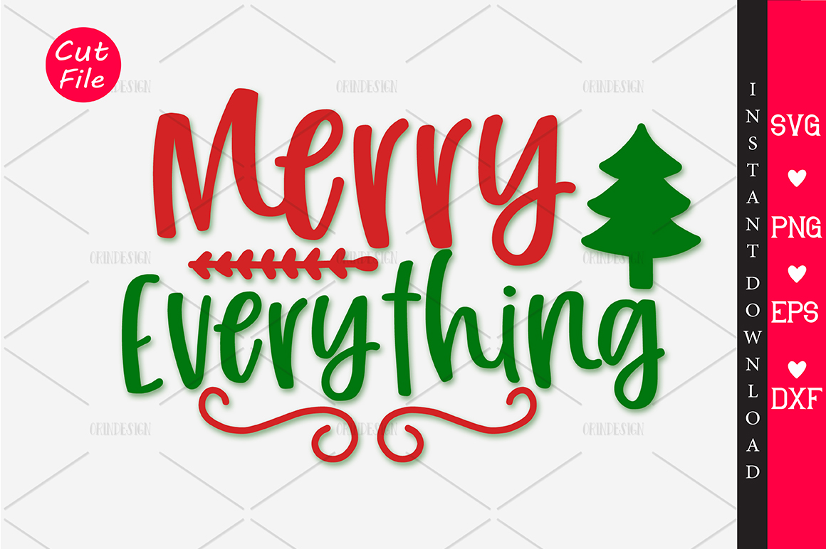 Download Free Merry Everything Graphic By Orindesign Creative Fabrica for Cricut Explore, Silhouette and other cutting machines.