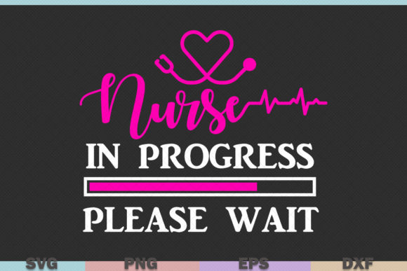 Download Free Nurse In Progress Nursing Graphic By Graphicza Creative Fabrica for Cricut Explore, Silhouette and other cutting machines.