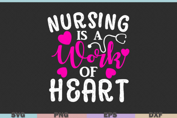 Download Free Nursing Is A Work Of Heart Nursing Graphic By Graphicza for Cricut Explore, Silhouette and other cutting machines.