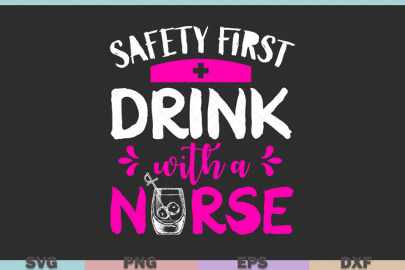 Download Free Safety First Drink With Nurse Graphic By Graphicza Creative for Cricut Explore, Silhouette and other cutting machines.