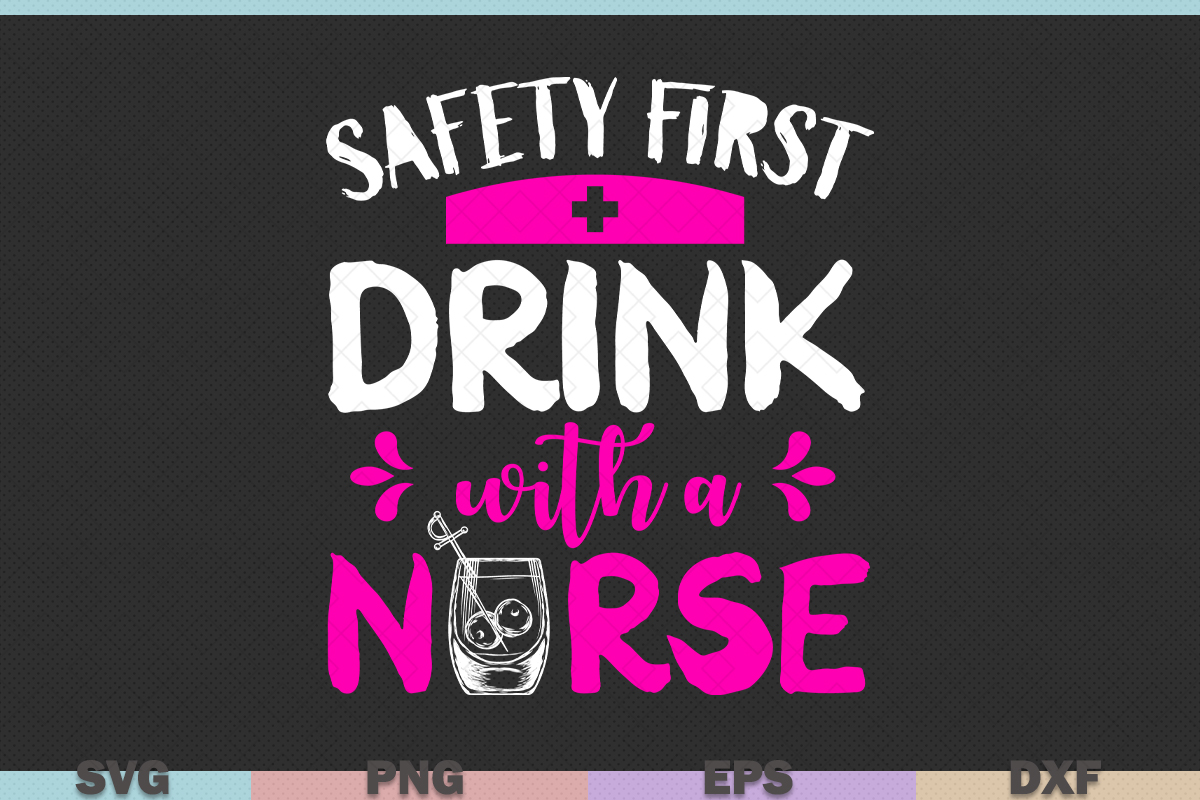 Safety First Drink With Nurse Graphic By Graphicza Creative