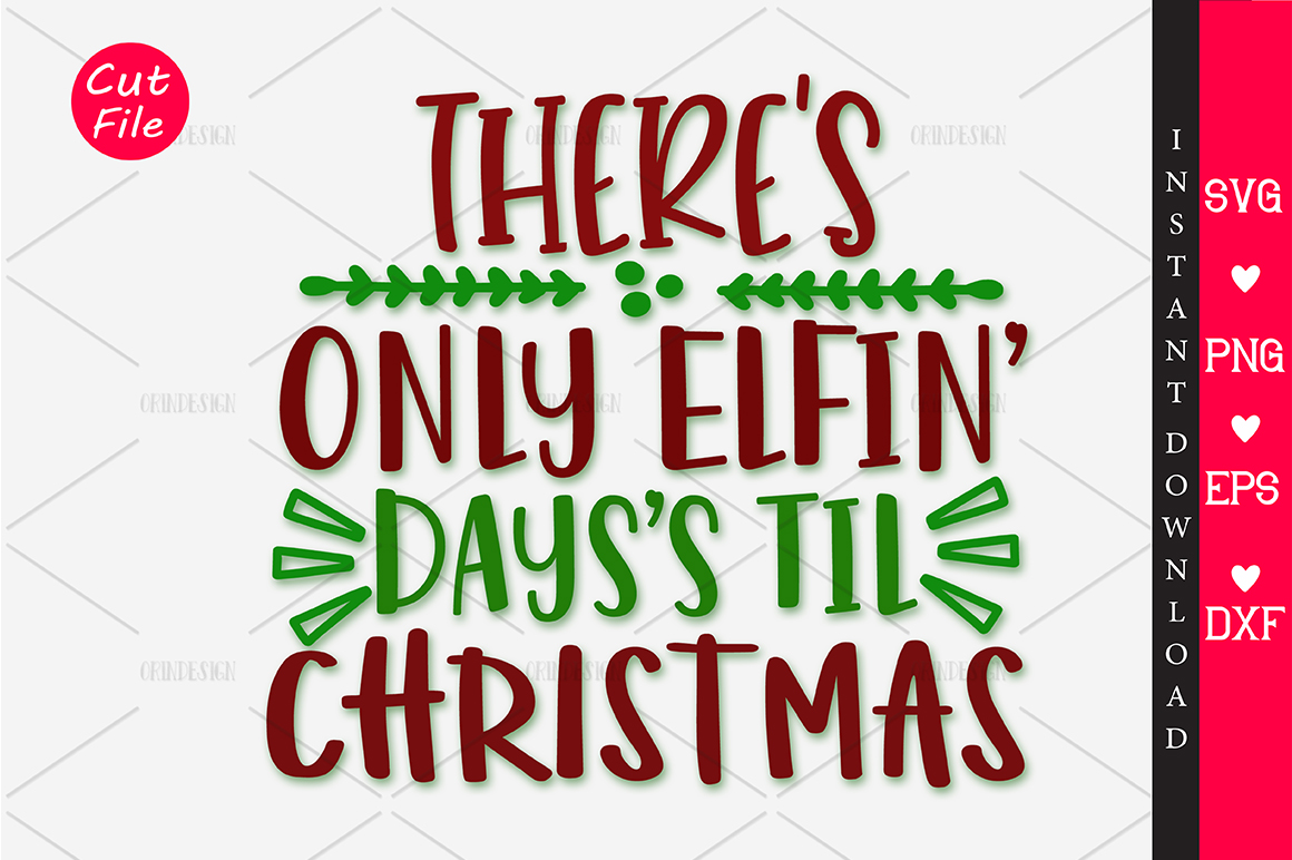 Download Free There S Only Elfin Days S Til Svg Graphic By Orindesign for Cricut Explore, Silhouette and other cutting machines.