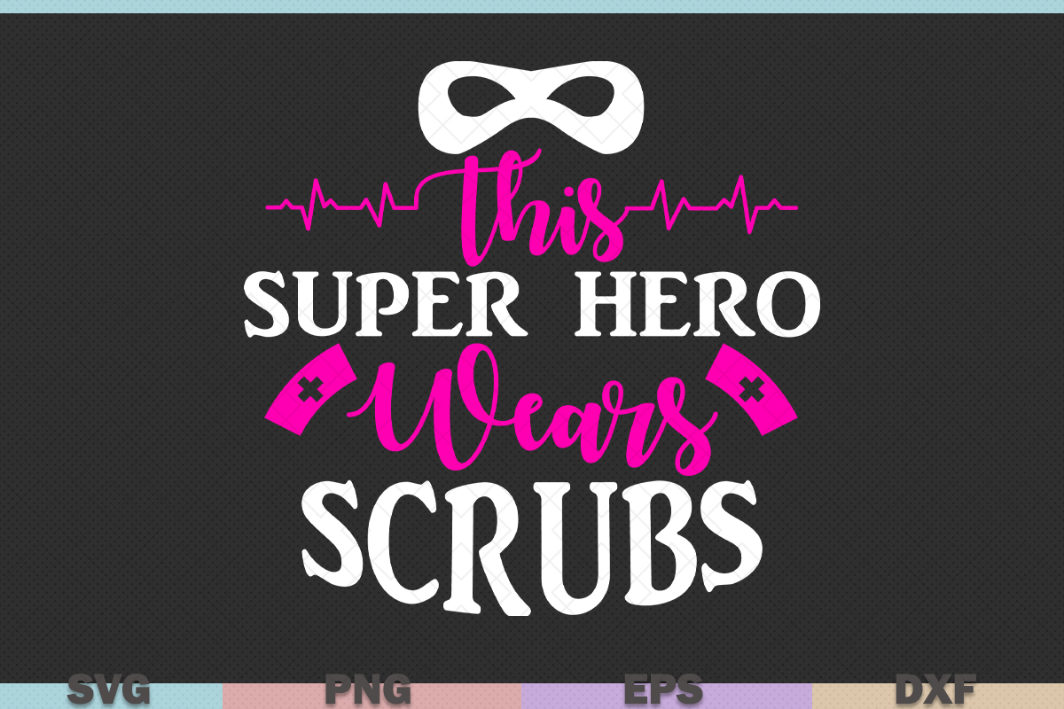 Download Free This Super Hero Wears Scrubs Graphic By Graphicza Creative Fabrica for Cricut Explore, Silhouette and other cutting machines.