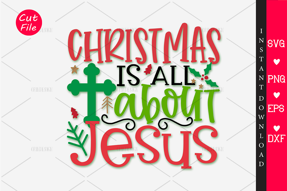 Download Free Christmas Is All About Jesus Svg Graphic By Orindesign for Cricut Explore, Silhouette and other cutting machines.