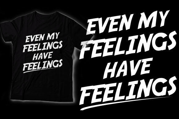 Even My Feeling Have Feelings Graphic Crafts By HASSHOO